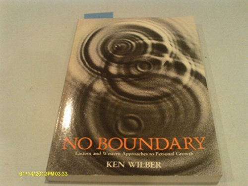 No Boundary: An Illuminating Overview of Eastern and Western Approaches to Personal Growth (Whole mind series)