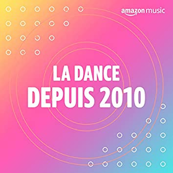 La Dance depuis 2010