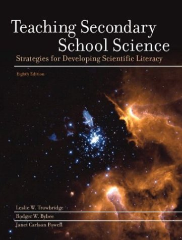 Teaching Secondary School Science: Strategies for Developing Scientific Literacy (8th Edition)