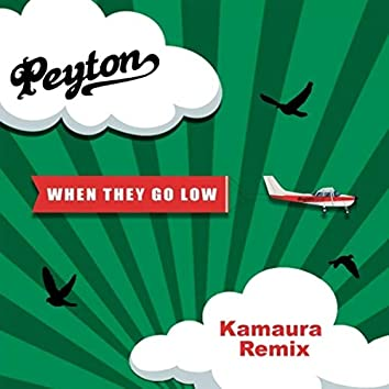 When They Go Low (Kamaura Remixes)