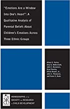 Emotions Are a Window Into One's Heart: A Qualitative Analysis of Parental Beliefs About Children's Emotions Across Three Ethnic Groups