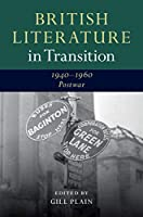 British Literature in Transition, 1940–1960: Postwar