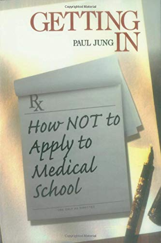 Getting In How Not To Apply To Medical School Medical Student Survival Series