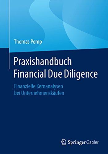 Praxishandbuch Financial Due Diligence: Finanzielle Kernanalysen bei Unternehmenskäufen