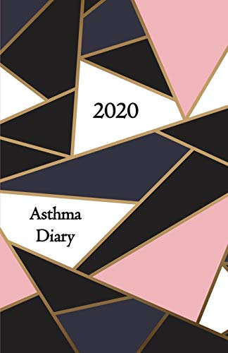 Asthma Diary 2020: Logbook / Journal, weekly dated pages - to daily track & manage Asthma Symptoms, including Medications, Triggers, Peak Flow Meter ... (elegant design of modern tiles, mosaic)