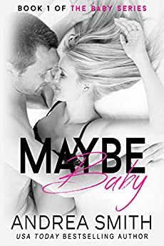 Maybe Baby (Maybe Baby Series Book 1) by [Andrea Smith]