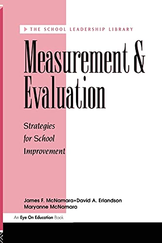 Measurement And Evaluation Strategies For School Improvement The School Leadership Library