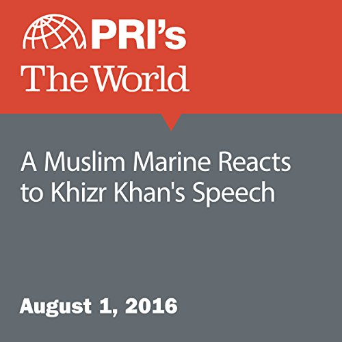 A Muslim Marine Reacts to Khizr Khan's Speech audiobook cover art