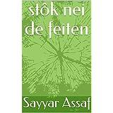 stôk nei de feiten (Frisian Edition)