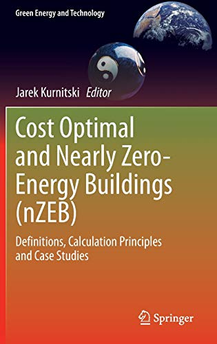 Cost Optimal and Nearly Zero-Energy Buildings (nZEB): Definitions, Calculation Principles and Case Studies (Green Energy and Technology)