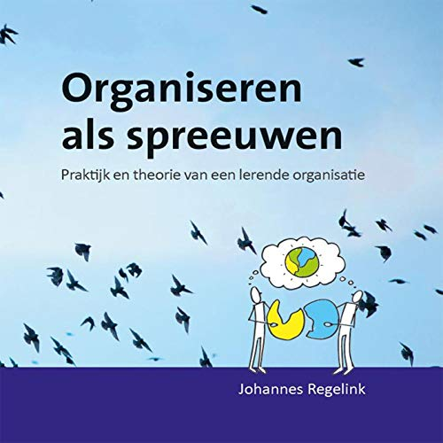 Organiseren als spreeuwen (Dutch Edition)