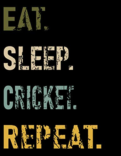 Eat Sleep cricket Repeat: Cute cricket College Ruled Notebook. Pretty Large Lined Journal & Diary for Writing & Note Taking for Girls and Boys | (cricket Composition Book)