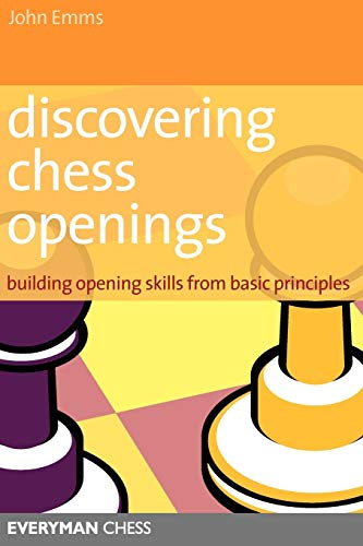 Compare Textbook Prices for Discovering Chess Openings: Building Opening Skills from Basic Principles 1st Edition ISBN 9781857444193 by Emms, John