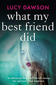 What My Best Friend Did: A fast paced, gripping psychological thriller by [Lucy Dawson]