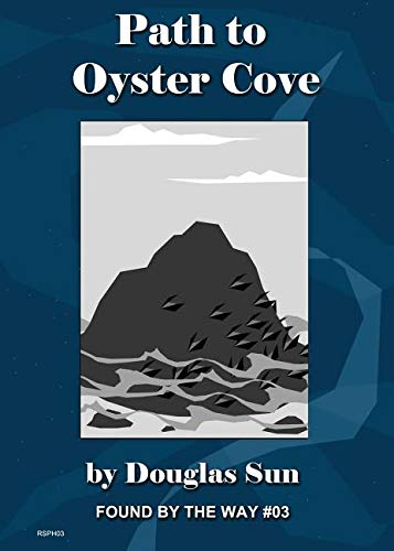 Path to Oyster Cove: Found by the Way #03