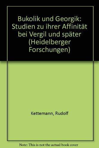 Bukolik und Georgik : Studien zu ihrer Affinität bei Vergil und später.
