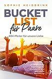 Bucket List für Paare: 404 Pfeiler für unsere Liebe