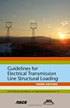 Guidelines for Electrical Transmission Line Structural Loading (Asce Manuals and Reports on Engineering Practice)