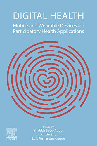 Digital Health: Mobile and Wearable Devices for Participatory Health Applications (English Edition)