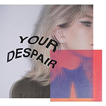 Your Despair