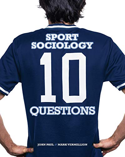 Compare Textbook Prices for Sport Sociology: 10 Questions 1 Edition ISBN 9781524903107 by John Paul,Mark Vermillion