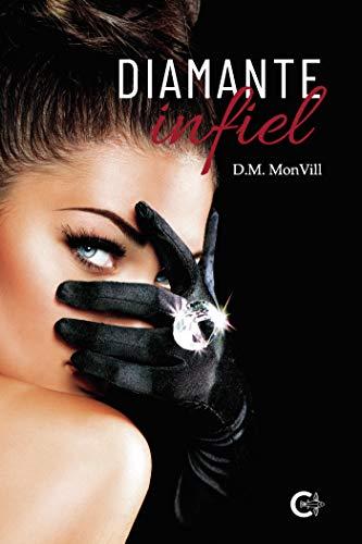 Diamante infiel de D.M. Monvill