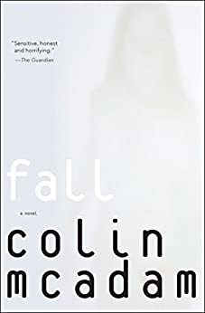 Fall: A Novel by [Colin McAdam]