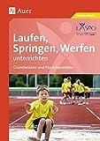 Laufen, Springen, Werfen unterrichten: Grundwissen und Praxisbausteine (1. bis 4. Klasse) - LASPO