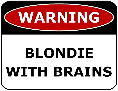 Yilooom Schild mit Aufschrift Warning Blondie with No Brains, laminiert, lustiges Schild