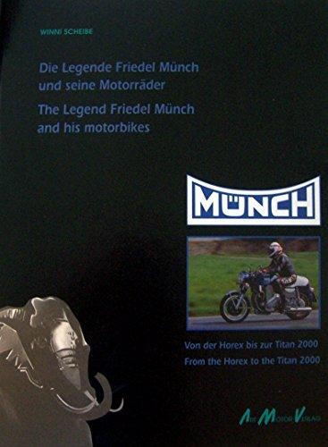 Münch. Die Legende Friedel Münch und seine Motorräder