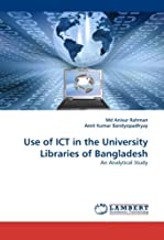 Use of ICT in the University Libraries of Bangladesh: An Analytical Study