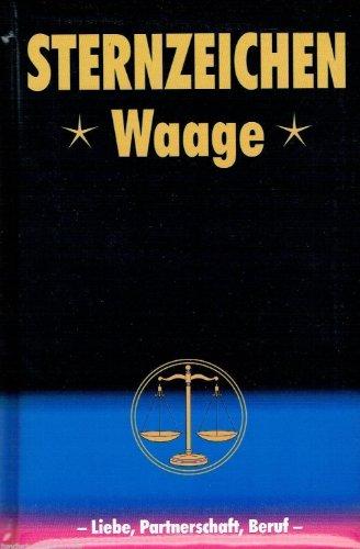 Sternzeichen Waage - Liebe, Partnerschaft, Beruf.