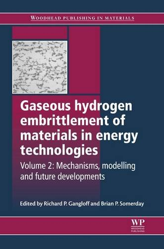Gaseous Hydrogen Embrittlement of Materials in Energy Technologies: Mechanisms, Modelling and Future Developments (Woodhead Publishing Series in Metals and Surface Engineering)