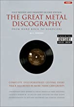 The Great Metal Discography 2 Ed: Complete Discographies Listing Every Track Recorded by More Than 1,200 Groups