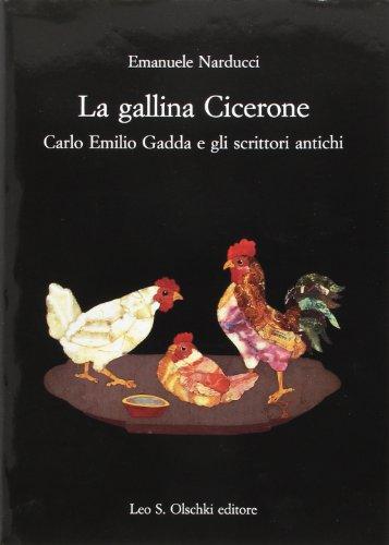 La gallina Cicerone. Carlo Emilio Gadda e gli scrittori antichi (Accademia La Colombaria. Serie studi)