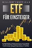 ETF FÜR EINSTEIGER - Vermögensaufbau & passives Einkommen durch Dividenden: Wie Sie in...