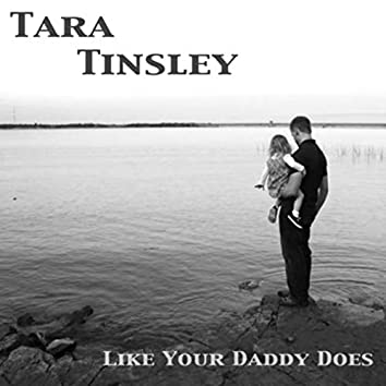 Like Your Daddy Does