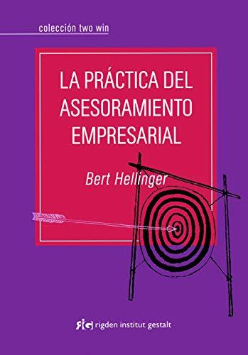 La práctica del asesoramiento empresarial (Two Win) (Spanish Edition)