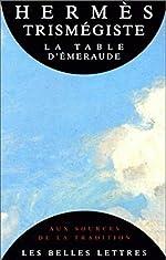 La Table d'Émeraude et sa tradition alchimique - Hermès Trismégiste de Hermès Trismégiste