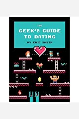[(The Geek's Guide to Dating)] [ By (author) Eric Smith ] [December, 2013] Hardcover