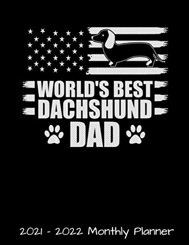 World's Best Dachshund Dad 2021 - 2022 Monthly Planner: Vintage American Flag Weiner Dog Silhouette Daily Weekly Monthly Planner - 24 Months Jan 2021 ... Agenda Schedule with Inspirational Quotes