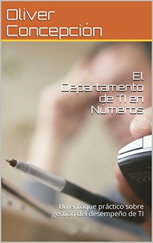 El Departamento de TI en Números: Un enfoque práctico sobre gestión del desempeño de TI