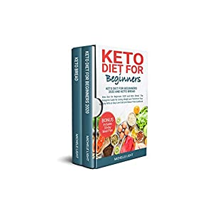 Keto Diet for Beginners: 2 Books in 1 : Keto Diet for Beginners 2020 and Keto Bread. The Ketogenic Guide for Losing Weight and Transform Your Body With an Easy Low-Carb and Gluten-Free Cookbook