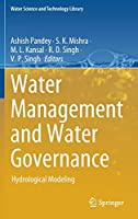 Water Management and Water Governance: Hydrological Modeling (Water Science and Technology Library, 96)