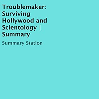 Troublemaker: Surviving Hollywood and Scientology Summary                   By:                                                                                                                                 Summary Station                               Narrated by:                                                                                                                                 Mark Moseley                      Length: 41 mins     1 rating     Overall 2.0