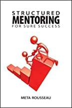 Structured Mentoring for Sure Success