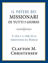 Il Potere dei missionari di tutti i giorni (Power of Everyday Missionaries-Italian) (Italian Edition)