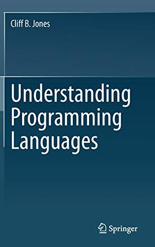 Compare Textbook Prices for Understanding Programming Languages 1st ed. 2020 Edition ISBN 9783030592561 by Jones, Cliff B.