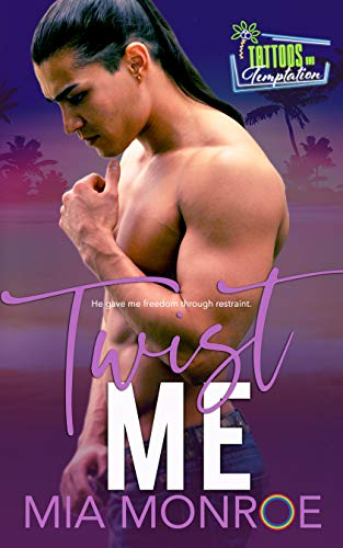 Twist Me (Tattoos and Temptation Book 6) (English Edition)