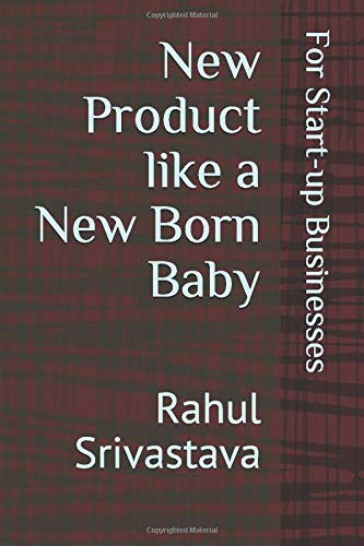 New Product like a New Born Baby: For Start-up Businesses